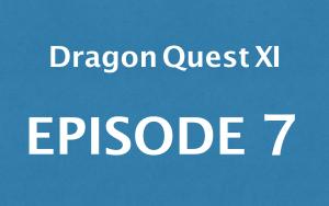 Dragon Quest 11 spoiler strategy chart 7 | Soltiáan coast → town of Sorico → entrance of white → navy muna village → submarine kingdom